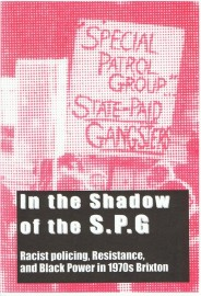 In the Shadow of the S.P.G.: Racist Policing, Resistance, and Black Power in 1970s Brixton