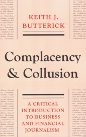 Complacency & Collusion: A Critical Introduction to Business and Financial Journalism