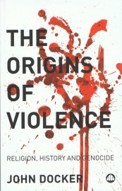 Origins of Violence: Religion, History and Genocide