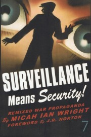 Surveillance Means Security! Remixed War Propaganda