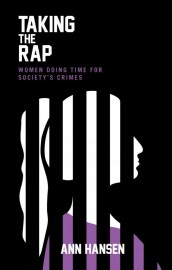 Taking the Rap: Women Doing Time For Society's Crimes