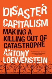 Disaster Capitalism: Making a Killing Out of Catastrophe