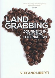 Land Grabbing - Journeys in the New Colonialism