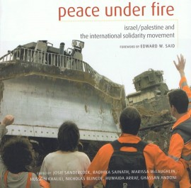Peace Under Fire: Israel, Palestine and the International Solidarity Movement