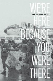We're Here Because You Were There: Immigration and the End of Empire