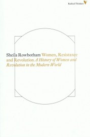 Women, Resistance, and Revolution: A History of Women and Revolution in the Modern World