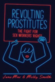Revolting Prostitutes The Fight for Sex Workers' Rights