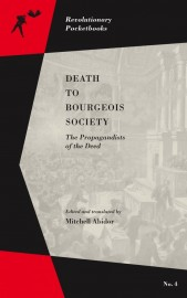 Death to Bourgeois Society: The Propagandists of the Deed