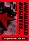 Unfinished Business: The Politics of Class War