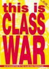 This Is Class War