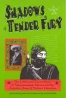 Shadows Of Tender Fury: The Letters and Communiques of Subcomandante Marcos and the Zapatista Army of National Liberation
