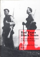 Red Years, Black Years:Anarchist Resistance to Fascism in Italy, 1922-45