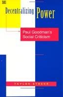 Decentralizing Power: Paul Goodman's Social Criticism