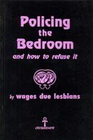 Policing the Bedroom and How to Refuse It