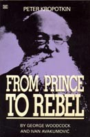 Peter Kropotkin: From Prince to Rebel