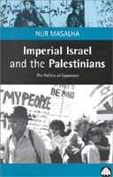 Imperial Israel and the Palestinians:The Politics of Expansion 1967 - 2000