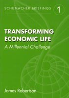 Transforming Economic Life: Schumacher Briefing No. 1