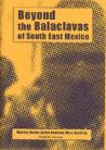 Beyond the Balaclavas of South East Mexico