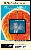 Propaganda and the Public Mind - Interviews with David Barsamian