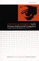 Critical Resistance To The Prison-Industrial Complex: A Special Issue Of The Journal Social Justice