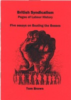 British Syndicalism: Pages of Labour History