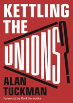 Kettling the Unions