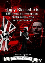 Lady Blackshirts: The Perils of Perception - suffragettes who became fascists
