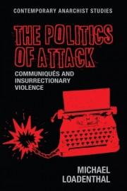 The Politics of Attack: Communiqués and Insurrectionary Violence
